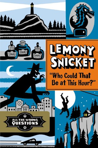 Lemony Snicket All the Wrong Questions Book 1 2012 rev 2013