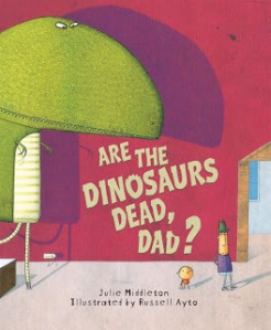 Are the Dinosaurs Dead Dad front cover.9.6.12.jpg