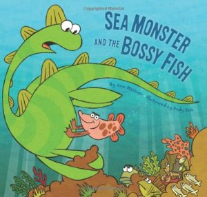 sea monster and the bossy fish Chronicle Books