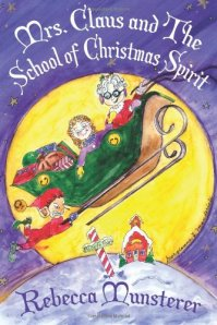 MRS CLAUS AND SCHOOL OF CHRISTMAS SPIRIT KAT MCGEE ADVENTURE 1