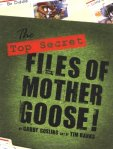 The Top Secret Files of Mother Goose!
