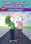 . . . be a Good Person