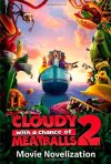 Cloudy with a Chance of Meatballs Movie Novel