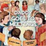 Daddy Goes to Meetings (2015)