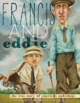 Francis and Eddie, the True Story of America's Underdogs