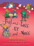-ful and -less, -er and -ness: What Is a Suffix?
