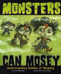 Monsters Can Mosey: Understanding Shades of Meaning