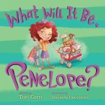 What Will It Be, Penelope? coming soon in 2014