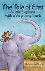 The Tale of East - A Little Elephant with a Very Long Trunk