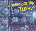 Where's My Tushy?
