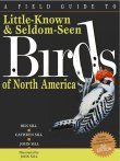 A Field Guide to Little Known and Seldom Seen Birds of North America (2nd edition)