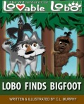 The Adventures of Lovable Lobo, #3:  Lobo Finds BigfootBarnyard