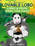 The Adventures of Lovable Lobo, #1:  Lobo & Popo Fool the Pack