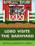 The Adventures of Lovable Lobo, #2:  Lobo Visits the Barnyard