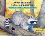 About Mammals: A Guide for Children / Sobre los mamiferos: Una guia para ninos