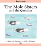 The Mole Sisters and the Question