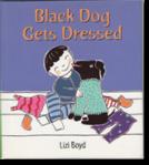 Black Dog Gets Dresssed