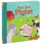 Run, Run Piglet 978-1-4521-2467-4