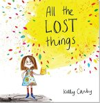 All the Lost Things by Kelly Canby,