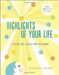 Highlights of Your Life: A Journal That Glows as Your Child Grows - 2014