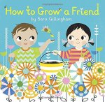 How to Grow a Friend - 2015