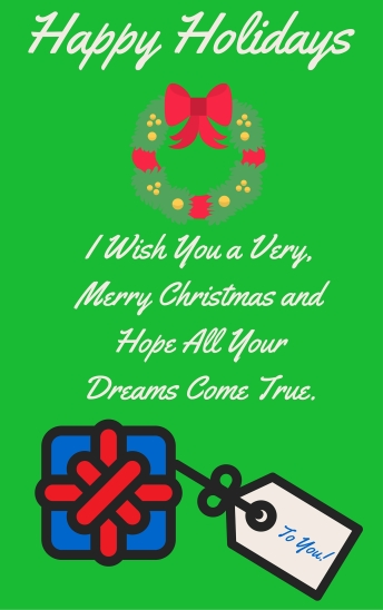 I Wish You a Very, Merry Christmas and May All Your Dreams Come True. (1)