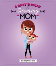 a babys guide to surviving mom cover